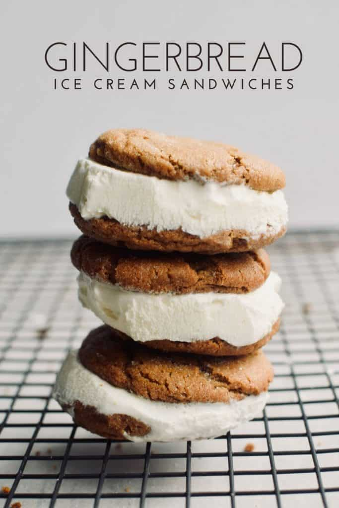 "3 gingerbread ice cream sandwiches stacked on top of each other. The words ""Gingerbread Ice Cream Sandwiches"" are written across the top."