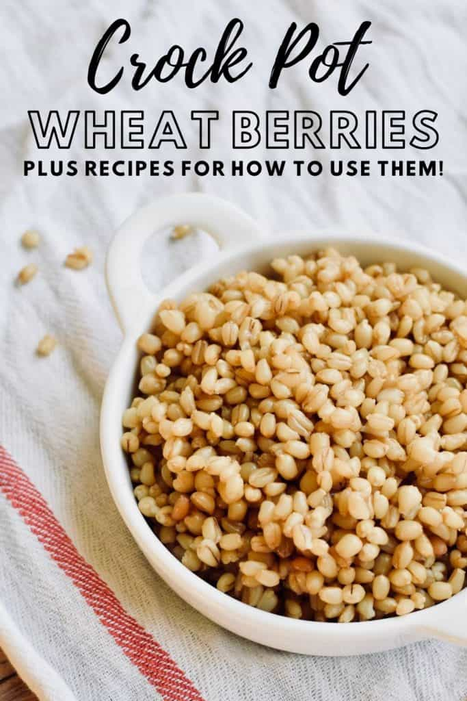 "a bowl of wheat berries on a white towel with the words ""Crock Pot Wheat Berries, Plus Recipes for How to Use them!"" written across the top."